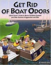 Get Rid of Boat Odors: A Boat Owner's Guide to Marine Sanitation Systems and