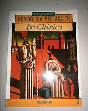 I Maestri del Colore # DENTRO LA PITTURA DI DE CHIRICO  # Fabbri Editori 1991