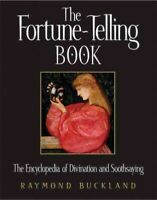 Fortune-Telling Book : The Encyclopedia of Divination and Soothsaying, Paperb...