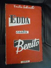 EMILIO SETTIMELLI   EDDA CONTRO BENITO   CORSO 1952 prima edizione