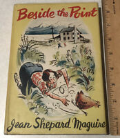 BESIDE THE POINT by Jean Shepard Maguire 1944 1st Edition Hardcover w/ DJ Illust
