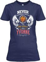 Never Underestimate Yvonne - The Power Of Gildan Women's Tee T-Shirt