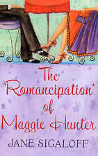 The Romancipation of Maggie Hunter (MIRA), Jane Sigaloff, Excellent Book