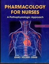 Pharmacology for Nurses: A Pathophysiologic Approach by Holland 4th Edition