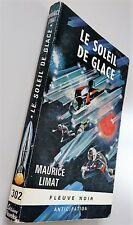 ANTICIPATION Fusée F. Noir LE SOLEIL DE GLACE N°302  MAURICE LIMAT TBE