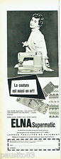 PUBLICITE ADVERTISING 016  1956  Elna  machine à coudre Supermatic