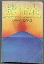 Gavan DAWS / Shoal of Time A History of the Hawaiian Islands 1980