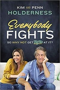 Everybody Fights: So Why Not Get Better at It? by Kim Holderness: New