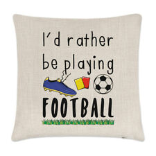 I'd Rather Be Playing Football Linen Cushion Cover Pillow - Funny Soccer Sport