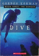 Dive #3: The Danger by Gordon Korman (2003, Paperback)