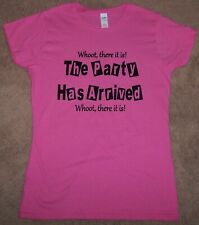 New Womens The Party Has Arrived Birthday Graduation Celebration Whoot TShirt