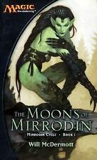 Magic Ser. The Gathering Mirrodin Cycle: The Moons of Mirrodin Bk. 1 by Will Mc…