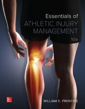 Essentials of Athletic Injury Management by William E. Prentice and Arnheim...