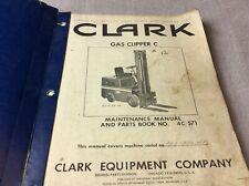 Clark Equipment Manual Gas Clipper C Maintenance Amp Parts Book No4c 571