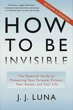 How to Be Invisible: The Essential Guide to Protec
