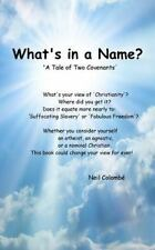 What's in a Name? : A Tale of Two Covenants by Neil Colombé (2014, Paperback)