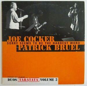JOE COCKER & PATRICK BRUEL : SORRY SEEMS... ♦ ONLY FRENCH CD PROMO ♦ ELTON JOHN