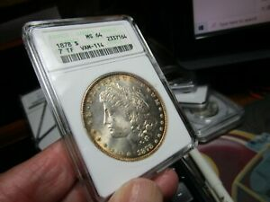 BETTER DATED MORGAN DOLLAR  1878  7 TF  ANACS MS-64   FIRST YEAR OF ISSUE  OH