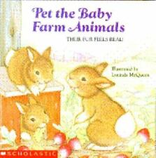 Pet the Baby Farm Animals (Touch and Feel Book)