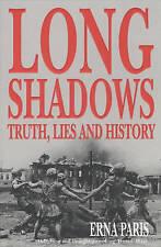 Long Shadows: Truth, Lies and History, Paris, Erna   Paperback Book   9780747558