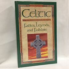 Celtic Fable Legends and Folklore by John Hickey HC Illustrated Free Shipping