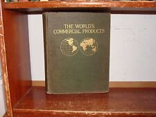 Old WORLD'S COMMERCIAL PRODUCTS Book AGRICULTURE LUMBER CROPS  TOBACCO COTTON ++