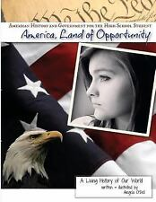 America, Land of Opportunity : A Living History of Our World by Angela O'Dell (…