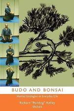 Budo and Bonsai Martial Strategies in Everyday Life SIGNED Shihan Richard Kelly