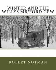 Winter and the Willys MB/Ford GPW Book~WW2 Winterization Gear~Heated Jeep~NEW