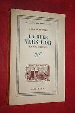 LA RUEE VERS L'OR EN CALIFORNIE par LEON LEMONNIER éd GALLIMARD 1944