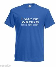 I MAY BE WRONG FUNNY SLOGAN MEN T-SHIRT SIZE FROM SMALL TO XXXL GIFT PRESENT