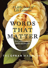 Words That Matter: A Little Book of Life Lessons, Acceptable, Editors of O, the