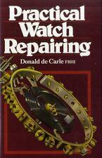 Practical Watch Repairing (Hardcover), Carle, Donald De, 9780719800306