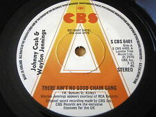 "JOHNNY CASH & WAYLON JENNINGS - THERE AIN'T NO GOOD CHAIN GANG    7"" VINYL PROMO"