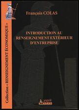 █ François Colas INTRODUCTION AU RENSEIGNEMENT EXTERIEUR D'ENTREPRISE Livre NEUF