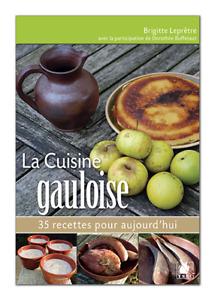 La Cuisine gauloise, 35 recettes pour aujourd'hui