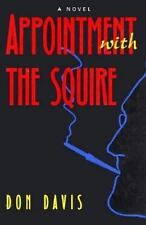 Appointment with the Squire : A Novel by Don Davis (1995, Hardcover)