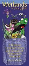 Wetlands in Your Pocket: A Guide to Common Plants and Animals of Midwestern Wetl