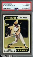 "1974 Topps #540 Bob Robertson Pittsburgh Pirates PSA 10 GEM MINT "" RARE """