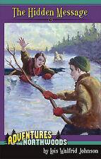 The Hidden Message (Adventures of the Northwoods (Mott Media-ExLibrary