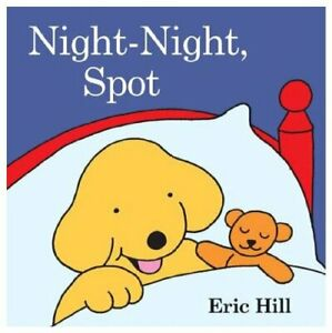 Night-Night, Spot Hardcover by Eric Hill
