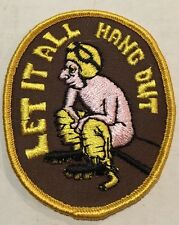 Vintage Patch NOS Let It All Hang Out Funny Snow Ice Nude Hot Rat Rod Motorcycle