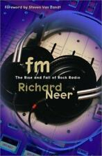 FM : The Rise and Fall of Rock Radio by Richard Neer (2001, Hardcover) 4-57A
