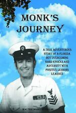 Monk's Journey : A True Adventurous Story of a Florida Boy Overcoming Hard...