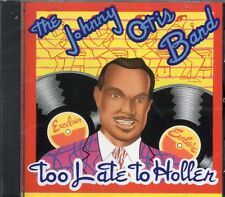 The Johnny Otis Band - Too Late To Holler (1994 CD) New & Sealed