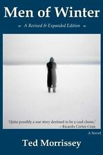Men of Winter : A Revised and Expanded Edition by Ted Morrissey (2013,...