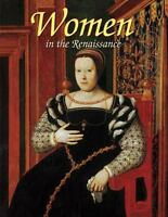 Renaissance World: Women in the Renaissance by Theresa Huntley HC