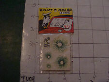 vintage TRICK/GAG/JOKE, 1950's: SEALED UNUSED: BULLET HOLES 4 in pack, COOL