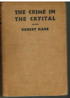Crime In The Crystal by Robert Hare 1933 1st Ed. Stated Vintage Book!