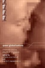 Queer Globalizations: Citizenship and the Afterlife of Colonialism, , Good Book